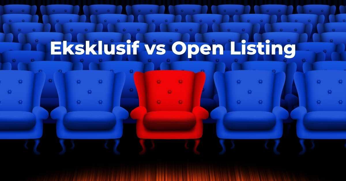 Jual Properti Agen Eksklusif atau Open Listing